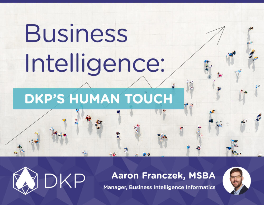 Business Intelligence: DKP's Human Touch