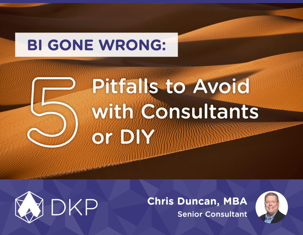 BI Gone Wrong: 5 Pitfalls to Avoid with Consultants or DIY