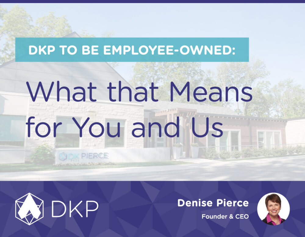 DKP to be Employee-Owned: What that Means for You and Us